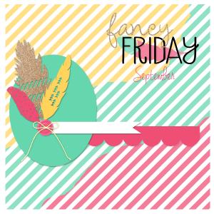 Fancy Friday - Sept-001