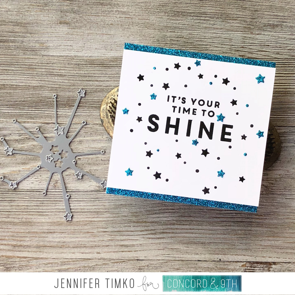 It's Your Time to Shine by Jen Timko | Shine On Stamp Set by Concord and 9th, Star Turnabout Stamp Set and Dies by Concord and 9th, Summer Glitter Paper Pack by Concord and 9th