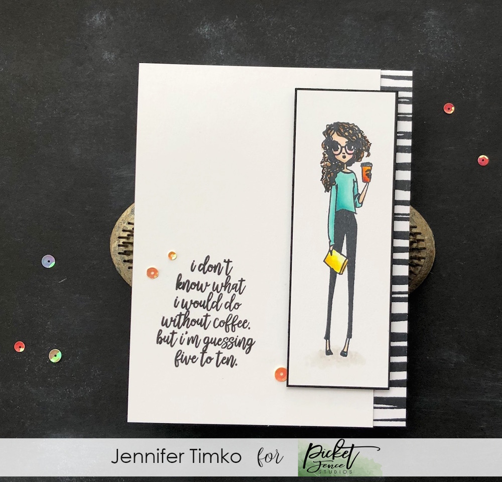 FMS370 by Jen Timko | Coffee Understands Stamp Set by Picket Fence Studios, Rough Around the Edges Stamp Set by Picket Fence Studios, Copic Coloring