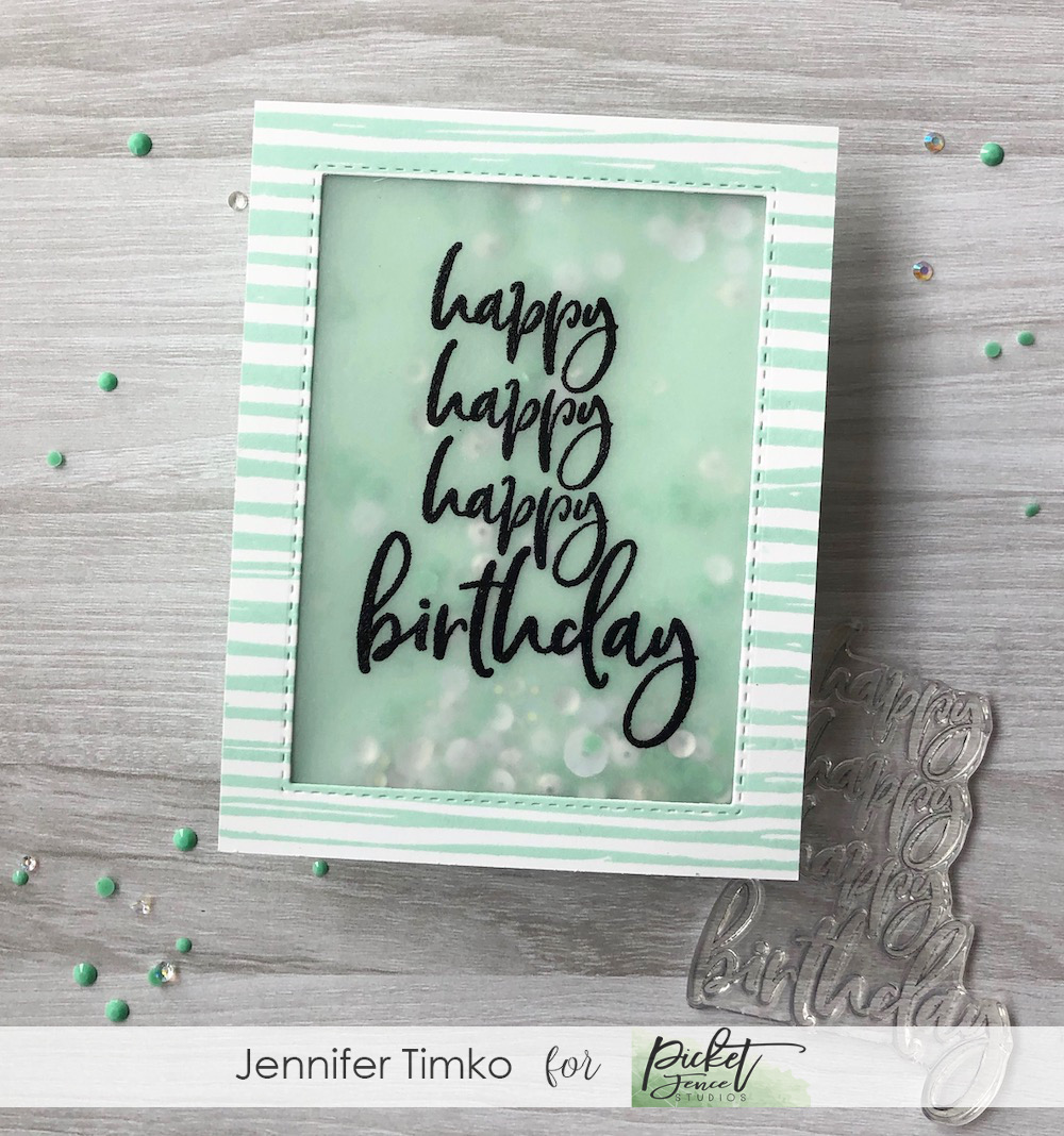 Happy Birthday Shaker Card by Jen Timko | Happy Happy Happy Birthday Stamp Set by Picket Fence Studios, Rough Around The Edges Stamp Set by Picket Fence Studios, Shaker Card